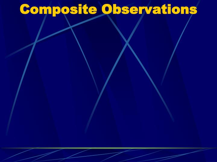 Composite Observations