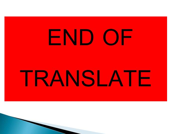 END OF TRANSLATE