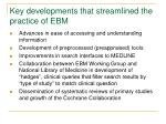 key developments that streamlined the practice of ebm