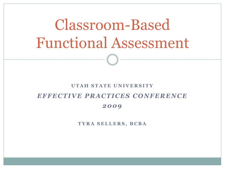 Classroom based functional assessment