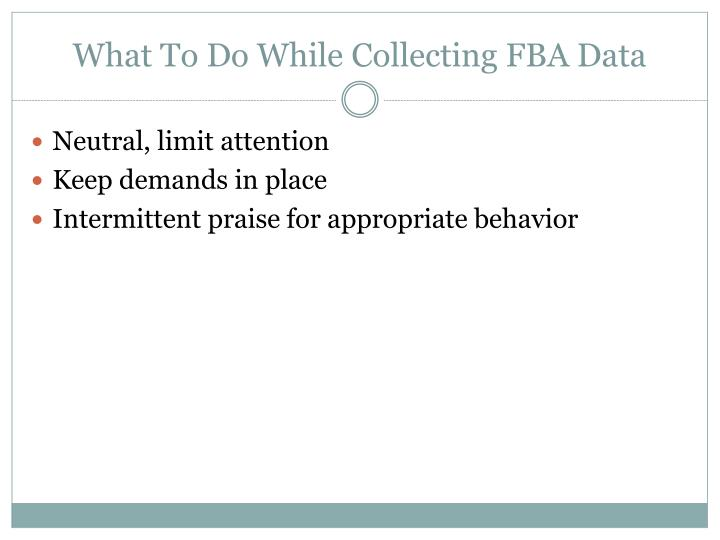 What To Do While Collecting FBA Data
