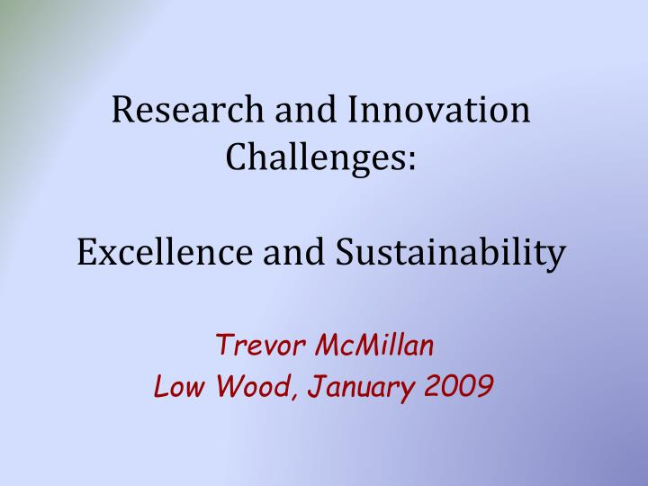 Research and innovation challenges excellence and sustainability