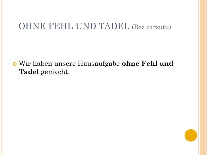 OHNE FEHL UND TADEL