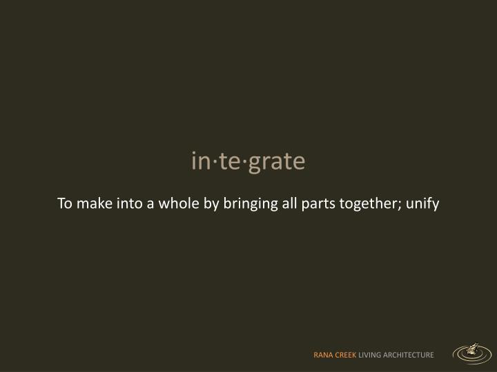 In·te·grate