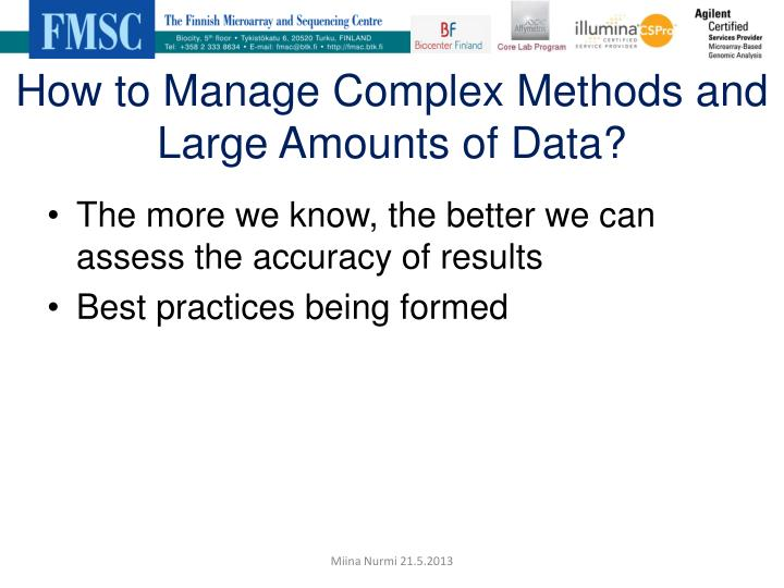 How to Manage Complex Methods and Large Amounts of Data?