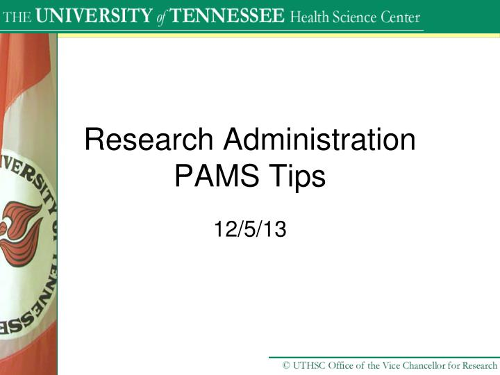 Research administration pams tips