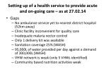 setting up of a health service to provide acute and on going care as at 27 02 141