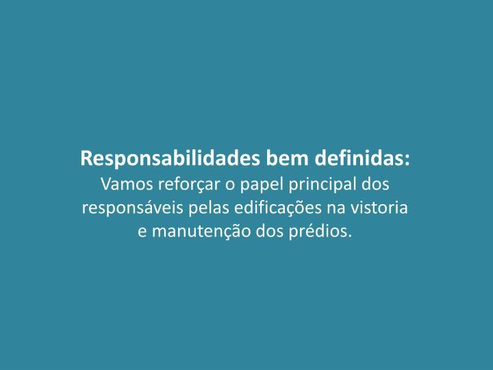 Responsabilidades bem definidas: