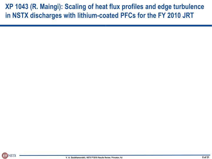 XP 1043 (R. Maingi): Scaling of heat flux profiles and edge turbulence in NSTX discharges with lithium-coated