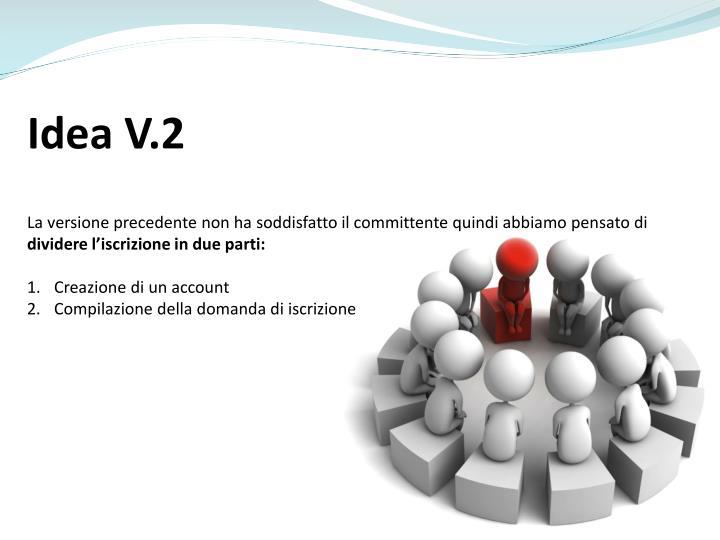 Idea V.2