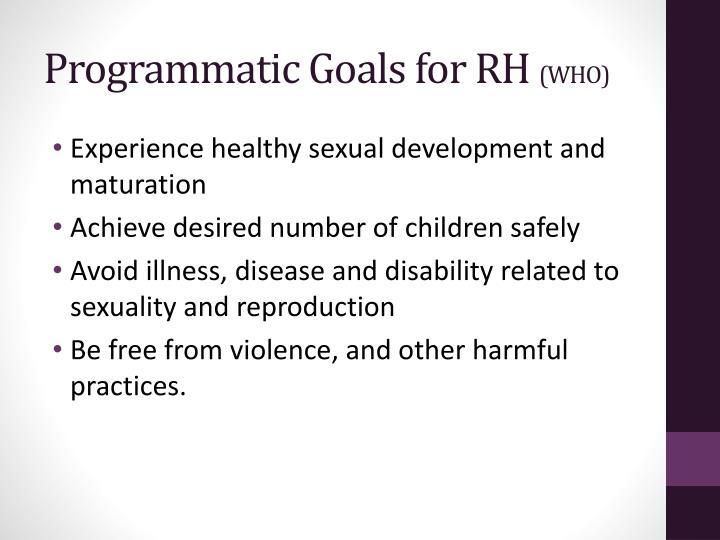 Programmatic Goals for RH