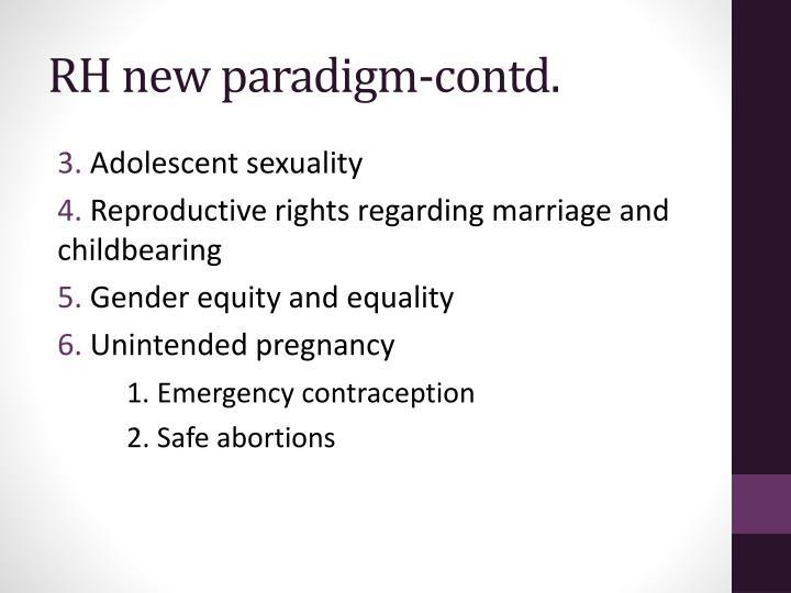 RH new paradigm-contd.