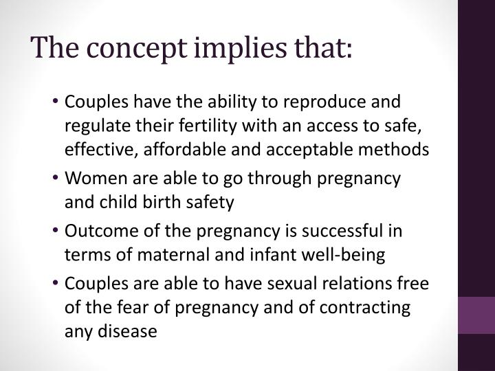 The concept implies that: