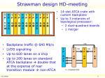 strawman design hd meeting