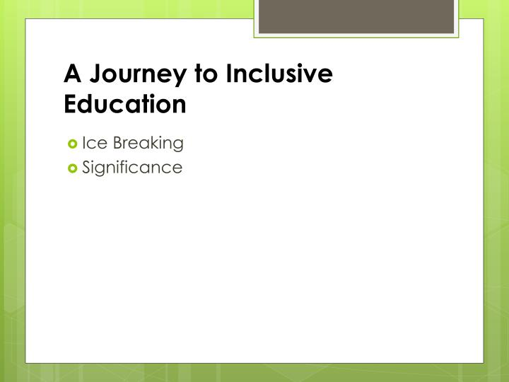 A Journey to Inclusive Education