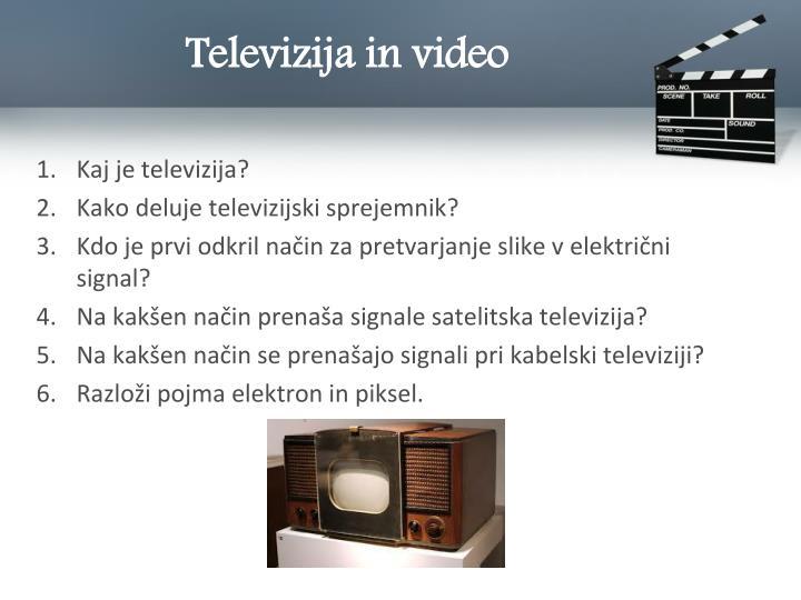 Televizija in video