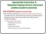 appropriate instruction repeated assessments to document positive student outcomes