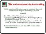 cbm and data based decision making