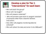 develop a plan for tier 1 interventions for each team