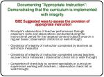 documenting appropriate instruction demonstrating that the curriculum is implemented with integrity