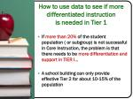how to use data to see if more differentiated instruction is needed in tier 1