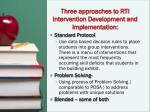 three approaches to rti intervention development and implementation