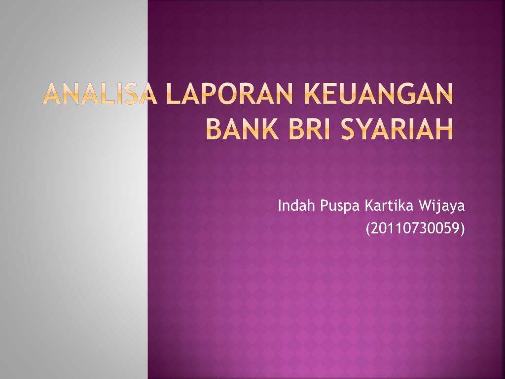 Ppt Analisa Laporan Keuangan Bank Bri Syariah Powerpoint Presentation Id 6272923
