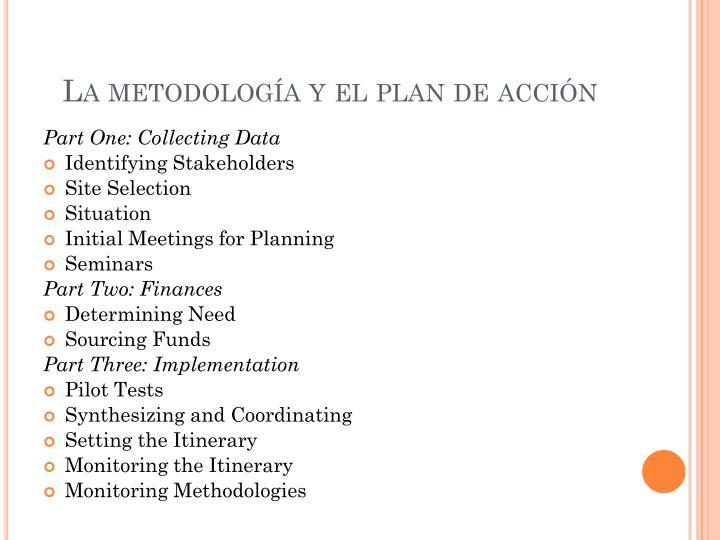 La metodología y el plan de acción