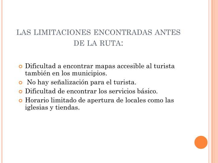 las limitaciones encontradas antes de la ruta: