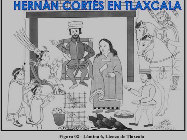 HERNÁN CORTÉS EN TLAXCALA