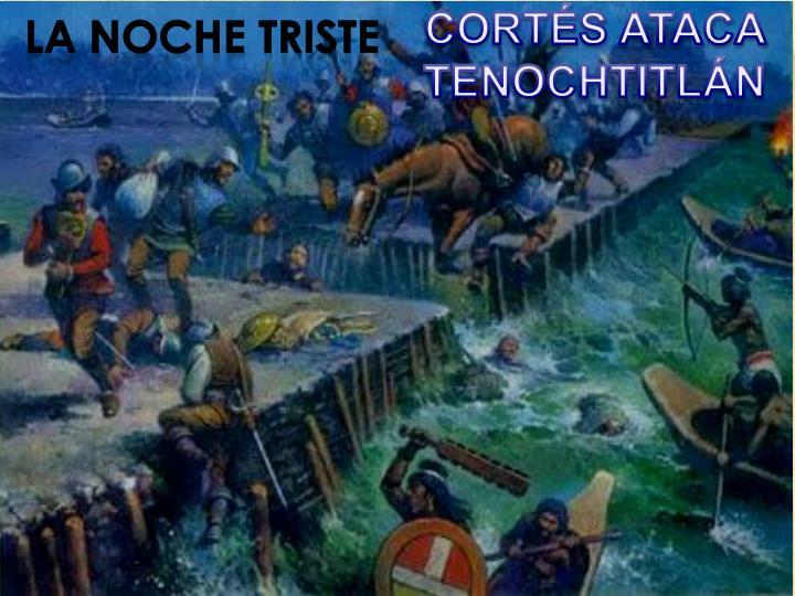 CORTÉS ATACA TENOCHTITLÁN