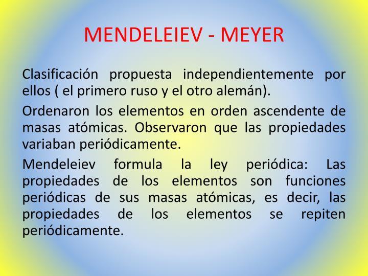 MENDELEIEV - MEYER