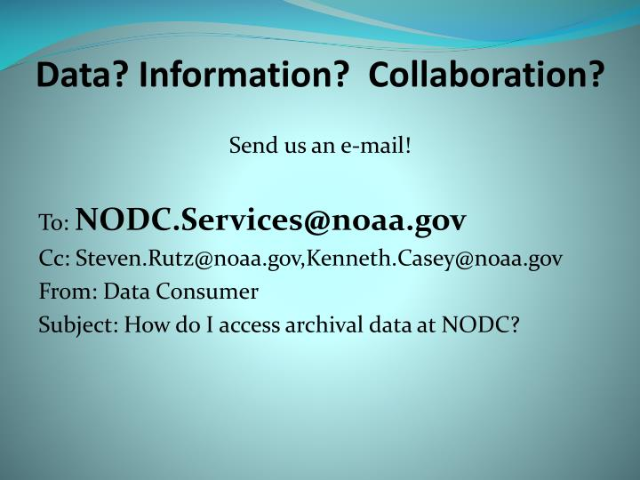 Data? Information?  Collaboration?