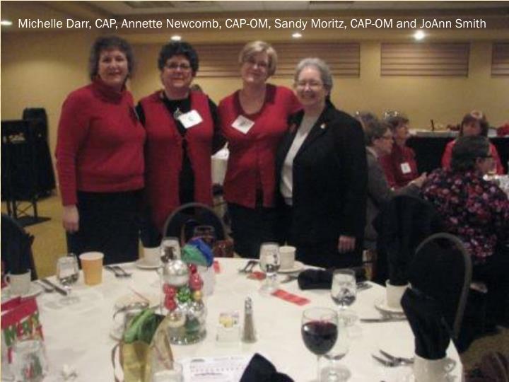 Michelle Darr, CAP, Annette Newcomb, CAP-OM, Sandy Moritz, CAP-OM and