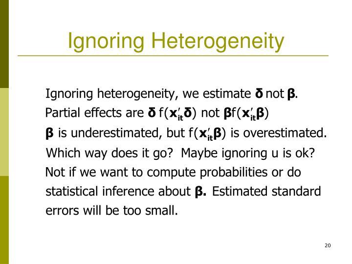 Ignoring Heterogeneity