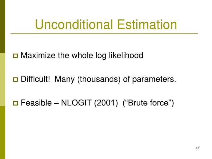 Unconditional Estimation