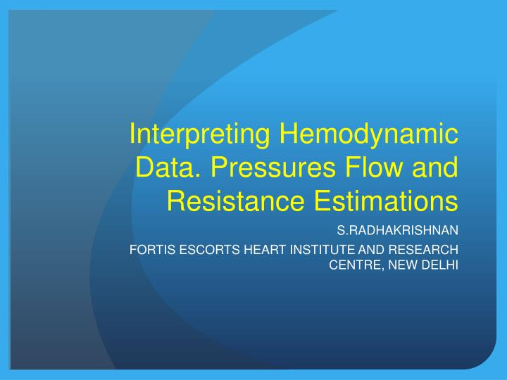interpreting hemodynamic data pressures flow and resistance estimations