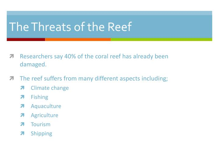 The Threats of the Reef