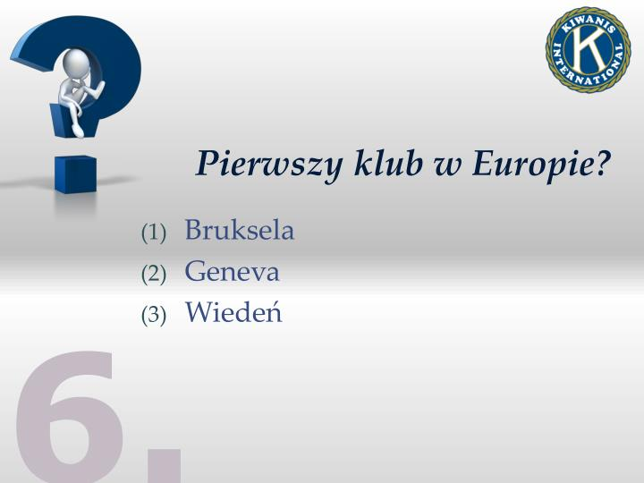 Pierwszy klub w Europie
