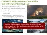 calculating regional gwp values for black carbon using consensus science