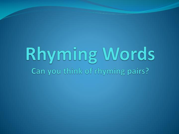 rhyming words can you think of rhyming pairs n.