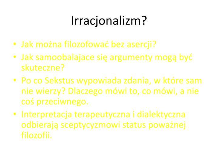 Irracjonalizm?