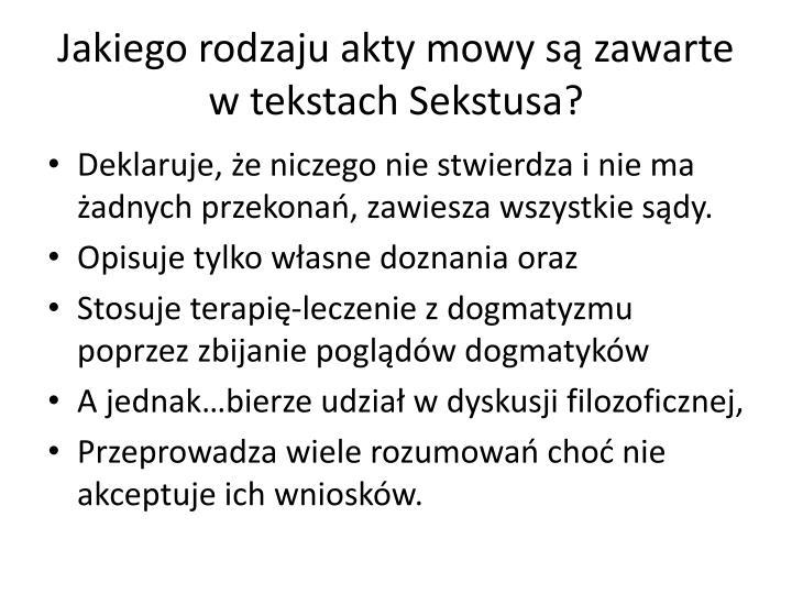 Jakiego rodzaju akty mowy s zawarte w tekstach sekstusa