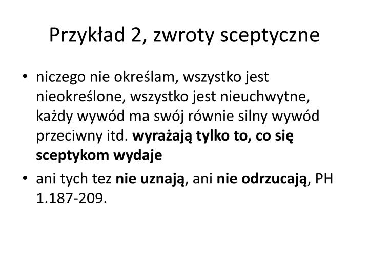 Przykład 2, zwroty sceptyczne