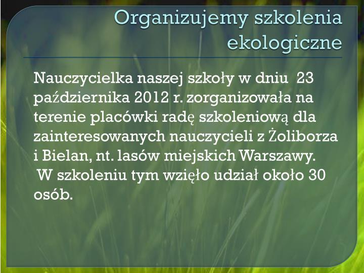 Organizujemy szkolenia ekologiczne