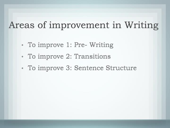 Areas of improvement in Writing