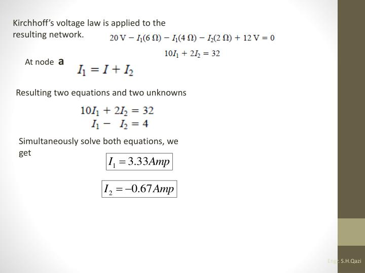 Kirchhoff's voltage law is applied to the resulting network.
