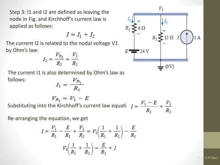 Step 3: I1 and I2 are defined as leaving the node in Fig. and Kirchhoff's current law is applied as follows: