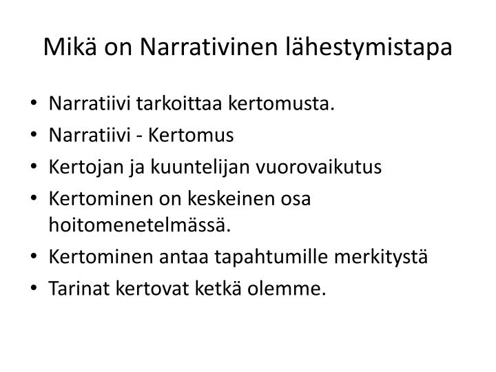 Mik on narrativinen l hestymistapa