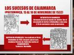 los sucesos de cajamarca pultumarca 15 al 16 de noviembre de 1532